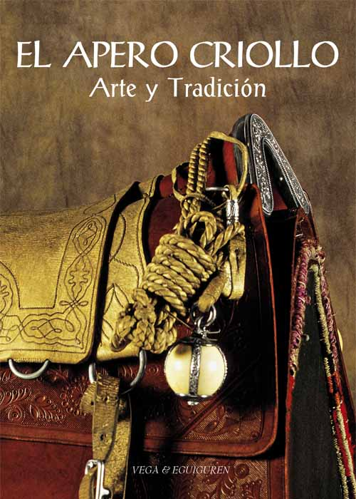 El Apero Criollo. Arte y Tradición