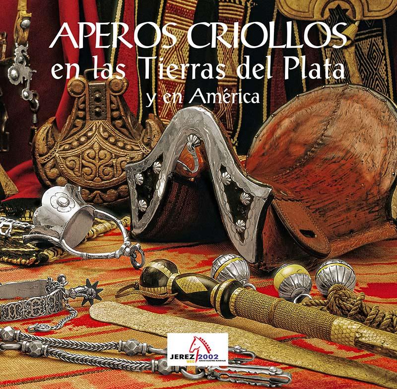 Aperos Criollos en las Tierras del Plata y en América